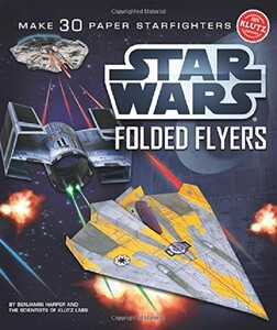 Star Wars Folded Flyers: Make 30 Paper Starfighters (9780545396349)