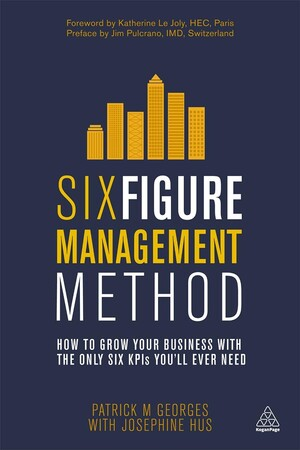 Фото Six Figure Management Method: How to Grow Your Business with the Only 6 KPIs You'll Ever Need.